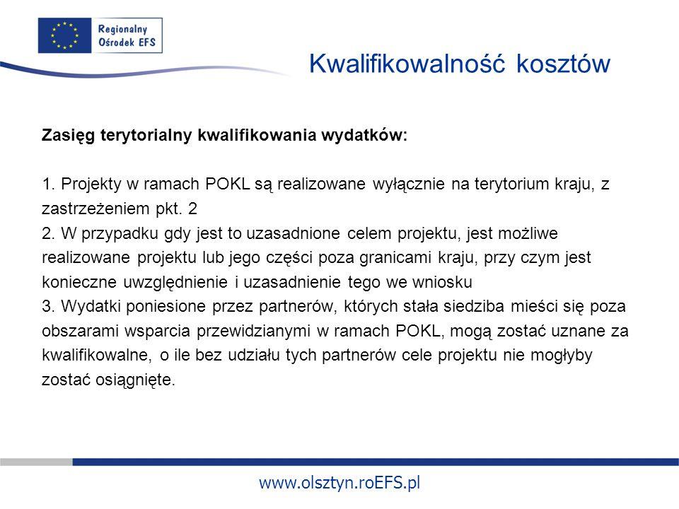 www.olsztyn.roEFS.pl Kwalifikowalność kosztów Zasięg terytorialny kwalifikowania wydatków: 1.