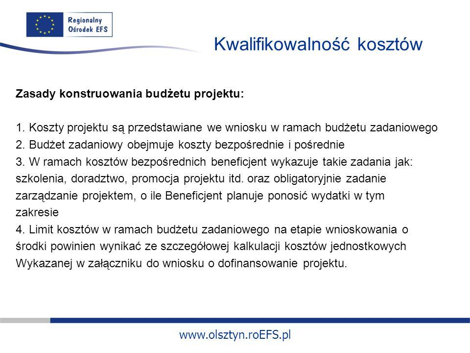 www.olsztyn.roEFS.pl Kwalifikowalność kosztów Zasady konstruowania budżetu projektu: 1.
