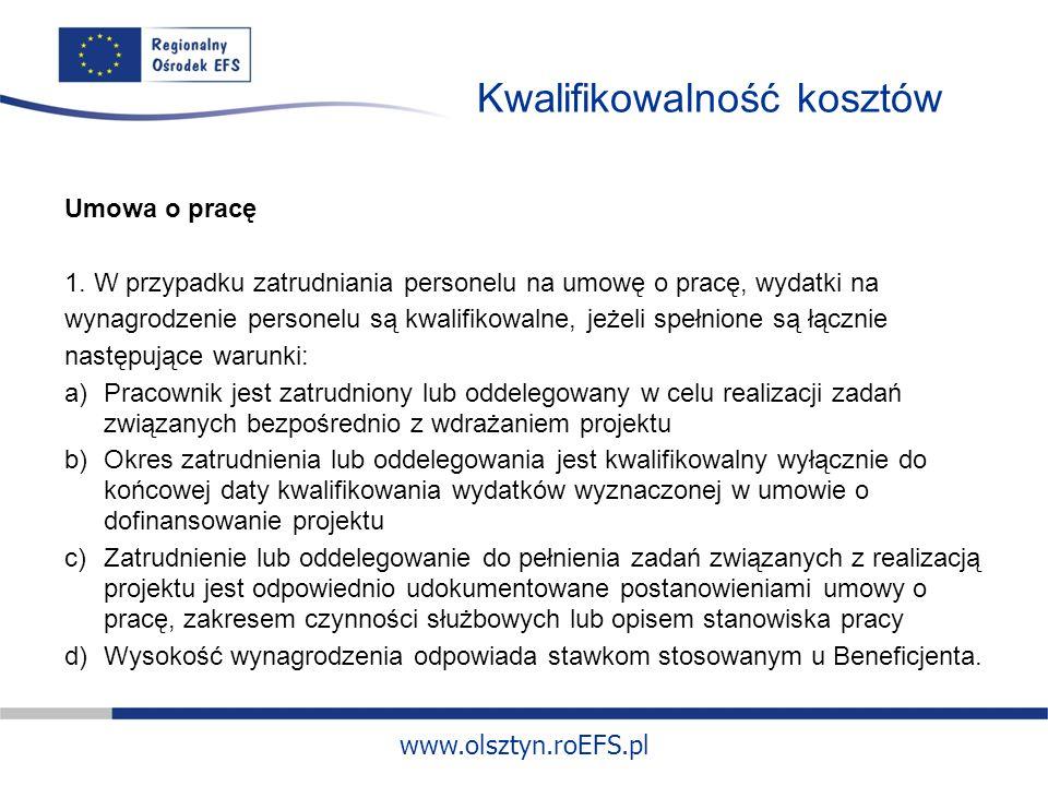 www.olsztyn.roEFS.pl Kwalifikowalność kosztów Umowa o pracę 1.