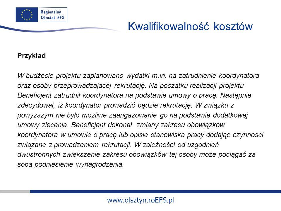 www.olsztyn.roEFS.pl Kwalifikowalność kosztów Przykład W budżecie projektu zaplanowano wydatki m.in.