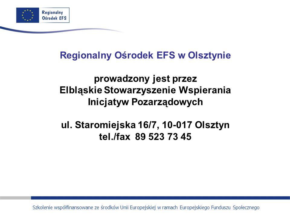 Regionalny Ośrodek EFS w Olsztynie prowadzony jest przez Elbląskie Stowarzyszenie Wspierania Inicjatyw Pozarządowych ul.