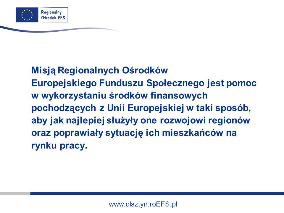 Misją Regionalnych Ośrodków Europejskiego Funduszu Społecznego jest pomoc w wykorzystaniu środków finansowych pochodzących z Unii Europejskiej w taki sposób, aby jak najlepiej służyły one rozwojowi regionów oraz poprawiały sytuację ich mieszkańców na rynku pracy.