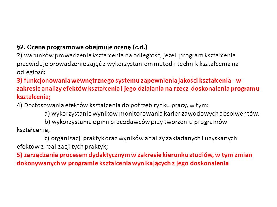 §2. Ocena programowa obejmuje ocenę (c.d.) 2) warunków prowadzenia kształcenia na odległość, jeżeli program kształcenia przewiduje prowadzenie zajęć z
