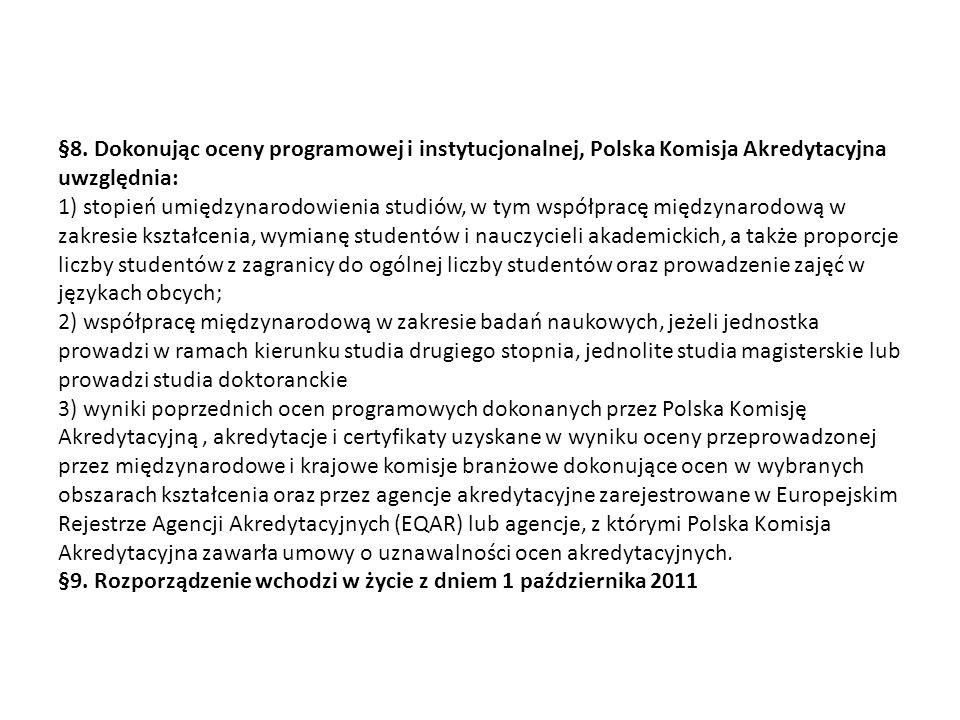 §8. Dokonując oceny programowej i instytucjonalnej, Polska Komisja Akredytacyjna uwzględnia: 1) stopień umiędzynarodowienia studiów, w tym współpracę