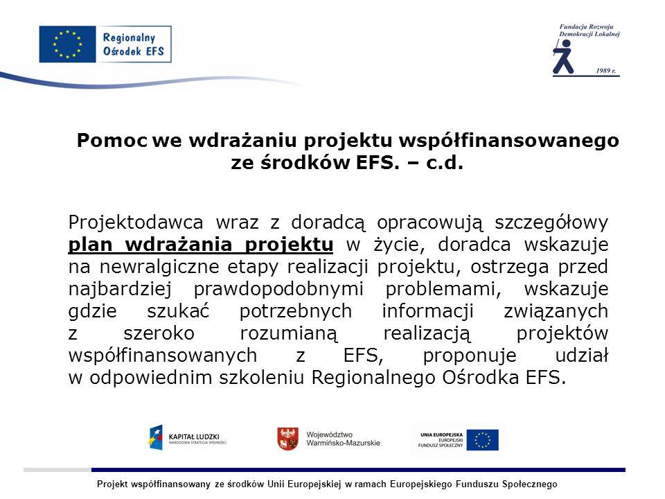 Projekt współfinansowany ze środków Unii Europejskiej w ramach Europejskiego Funduszu Społecznego Pomoc we wdrażaniu projektu współfinansowanego ze śr