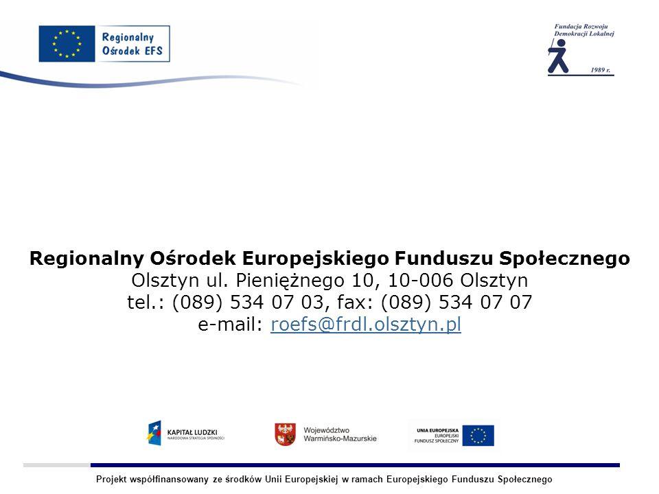 Projekt współfinansowany ze środków Unii Europejskiej w ramach Europejskiego Funduszu Społecznego Regionalny Ośrodek Europejskiego Funduszu Społeczneg