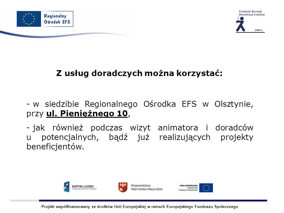 Projekt współfinansowany ze środków Unii Europejskiej w ramach Europejskiego Funduszu Społecznego Z usług doradczych można korzystać: - w siedzibie Re