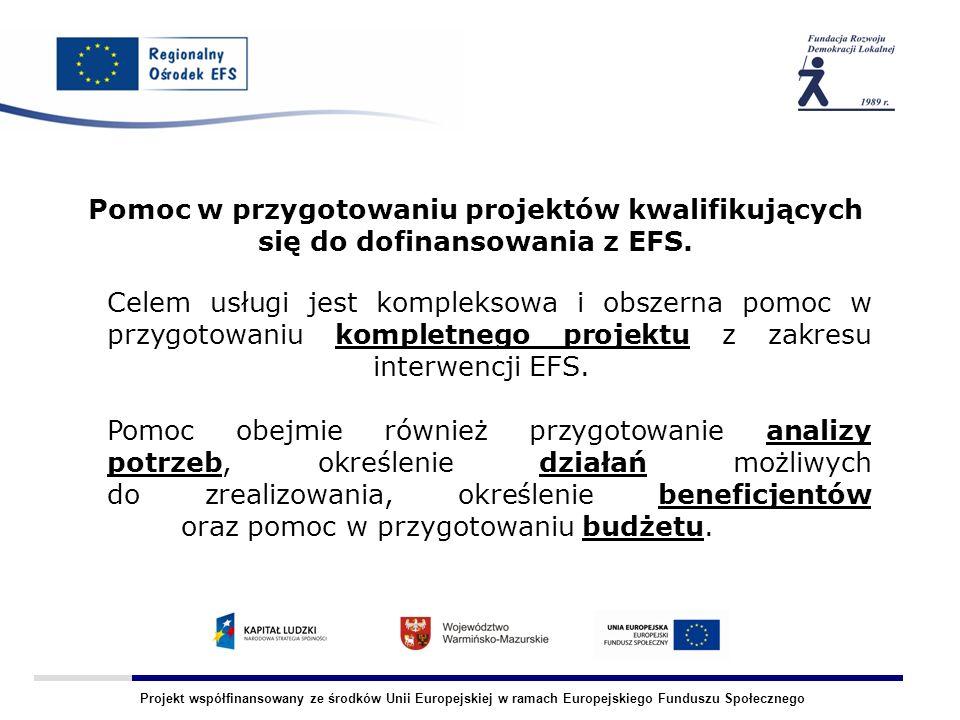 Projekt współfinansowany ze środków Unii Europejskiej w ramach Europejskiego Funduszu Społecznego Pomoc w przygotowaniu projektów kwalifikujących się
