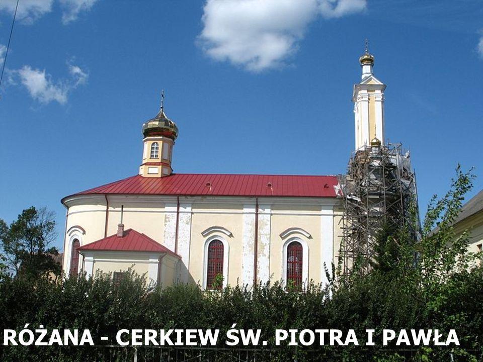 RÓŻANA - CERKIEW ŚW. PIOTRA I PAWŁA