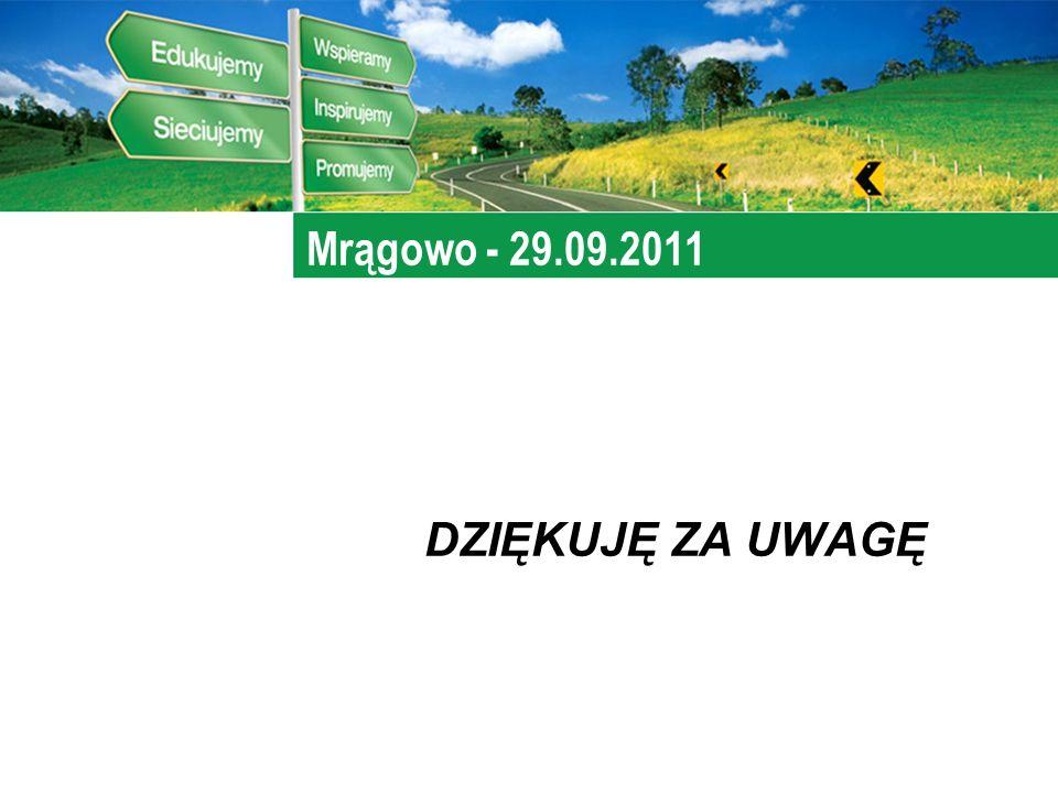 Mrągowo - 29.09.2011 DZIĘKUJĘ ZA UWAGĘ