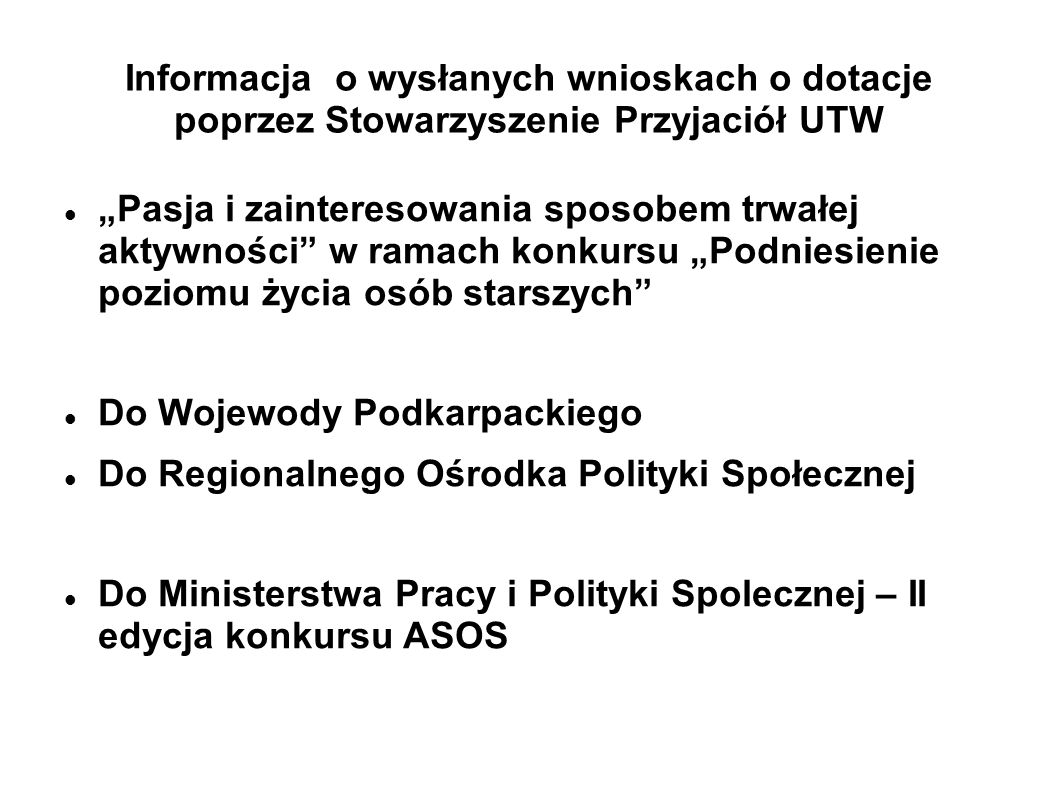 Informacja o wysłanych wnioskach o dotacje poprzez Stowarzyszenie Przyjaciół UTW Pasja i zainteresowania sposobem trwałej aktywności w ramach konkursu