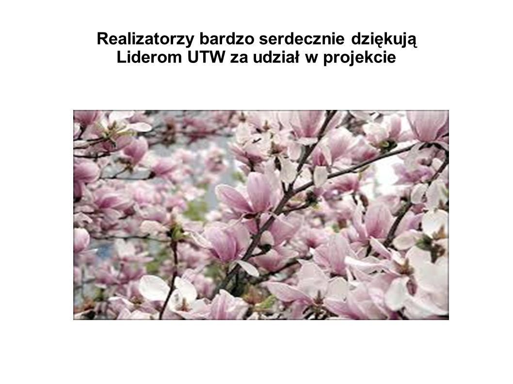 Realizatorzy bardzo serdecznie dziękują Liderom UTW za udział w projekcie