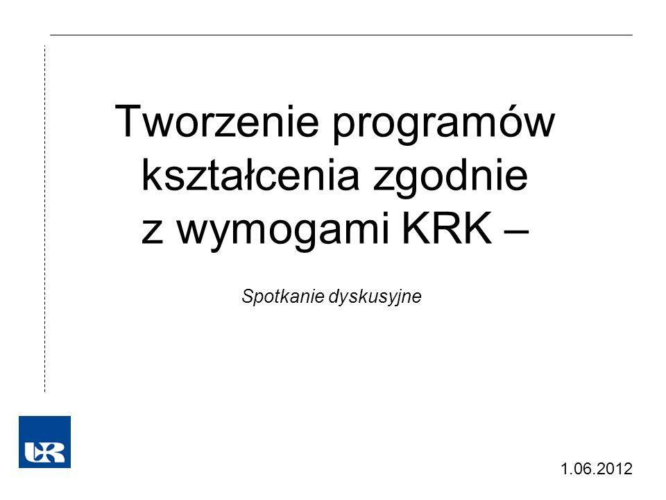 Tworzenie programów kształcenia zgodnie z wymogami KRK – Spotkanie dyskusyjne 1.06.2012