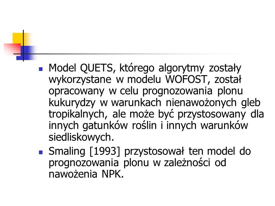 Model QUETS, którego algorytmy zostały wykorzystane w modelu WOFOST, został opracowany w celu prognozowania plonu kukurydzy w warunkach nienawożonych