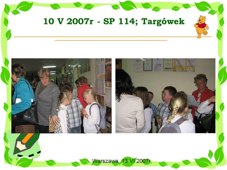 Warszawa, 13 VI 2007r 21 V 2007r – OSM; 24 V 2007r – SP 30