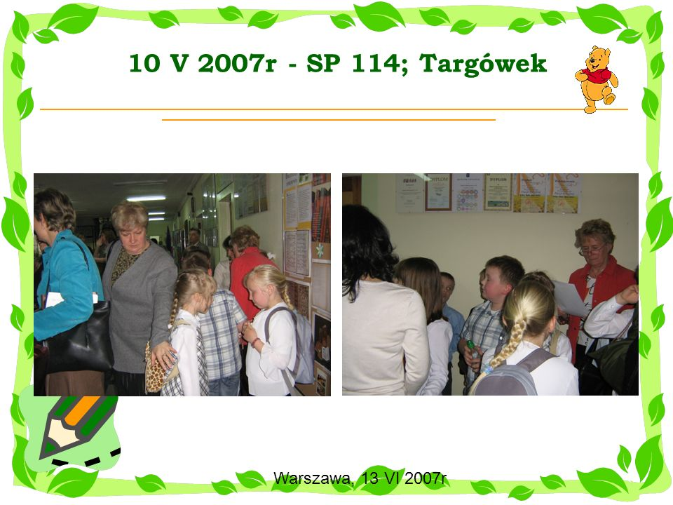 Warszawa, 13 VI 2007r 10 V 2007r - SP 114; Targówek