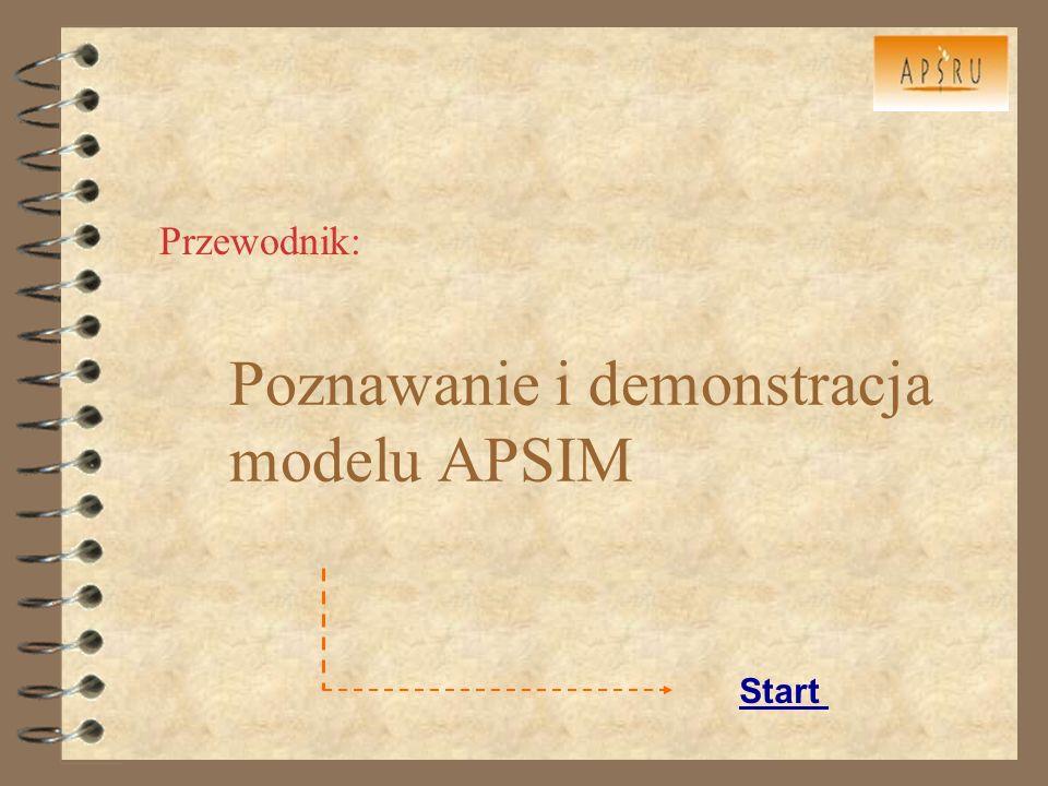 Poznawanie i demonstracja modelu APSIM Przewodnik: Start
