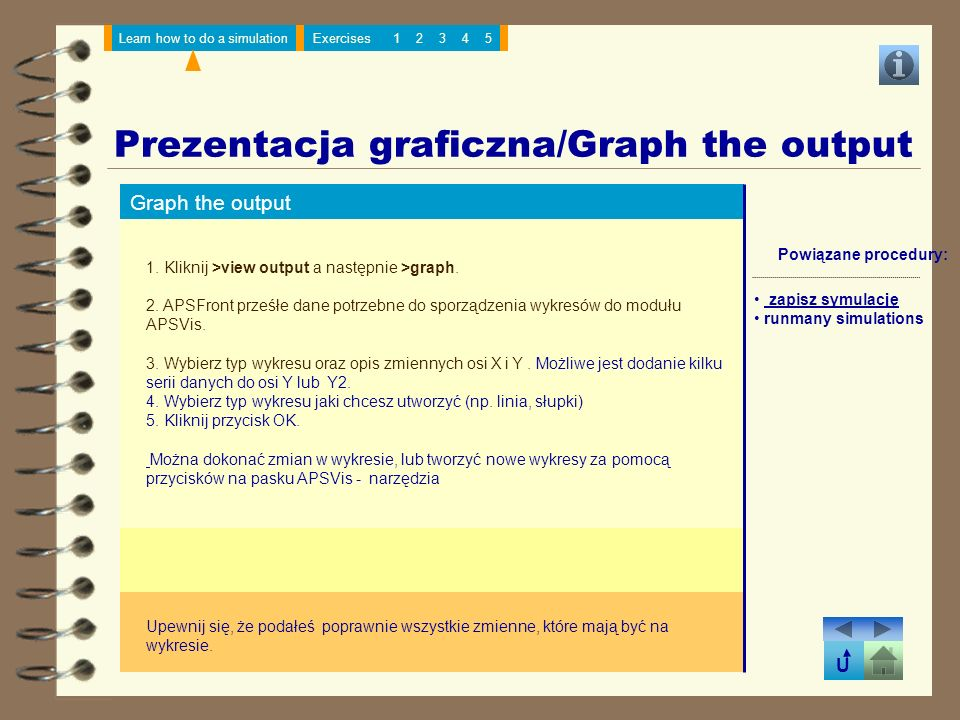 U Learn how to do a simulationExercises12345 Prezentacja graficzna/Graph the output Graph the output 1.