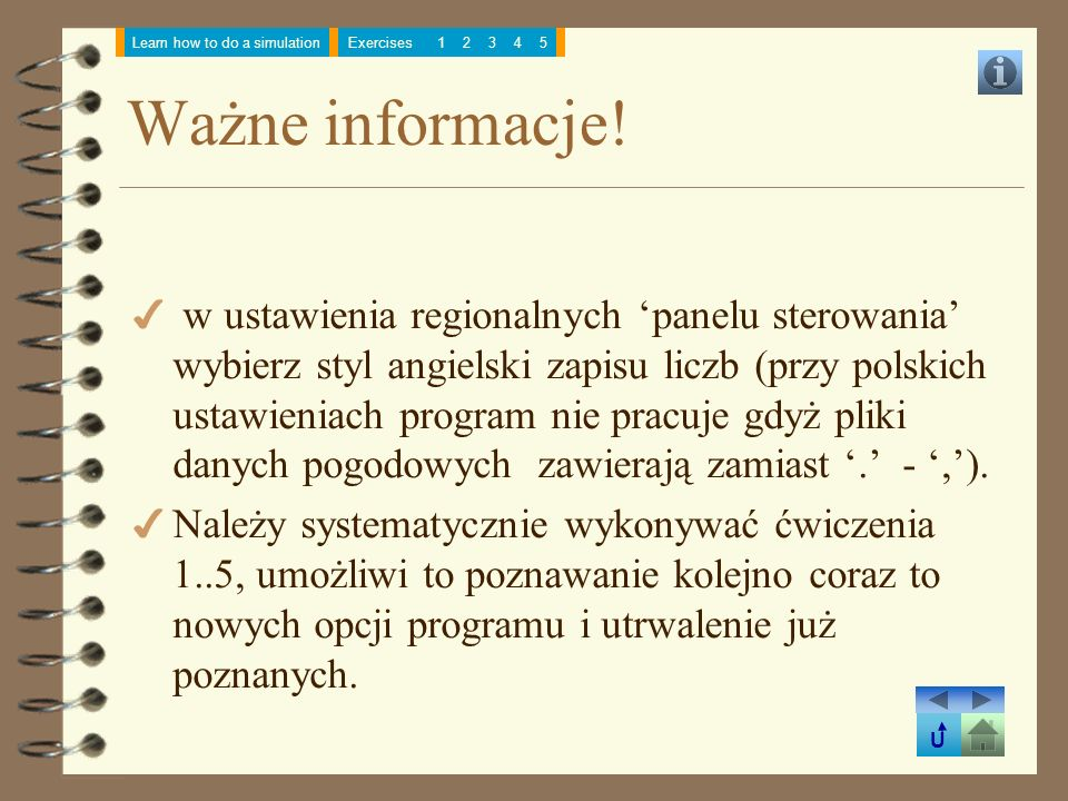 U Learn how to do a simulationExercises12345 Ważne informacje.