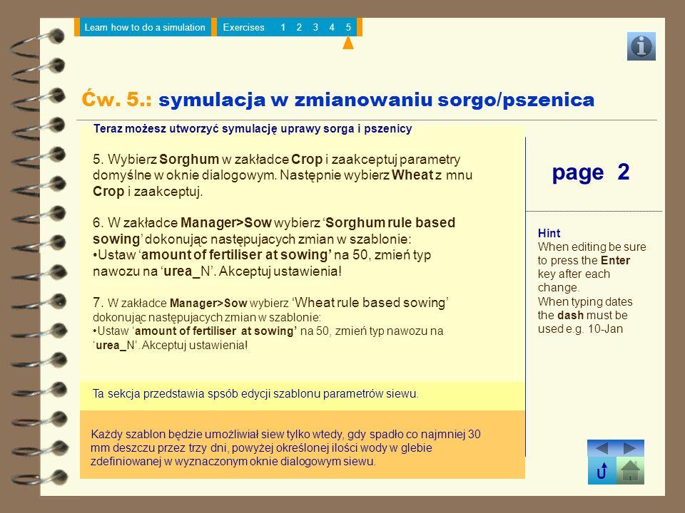 U Learn how to do a simulationExercises12345 page 2 Ta sekcja przedstawia spsób edycji szablonu parametrów siewu. Teraz możesz utworzyć symulację upra