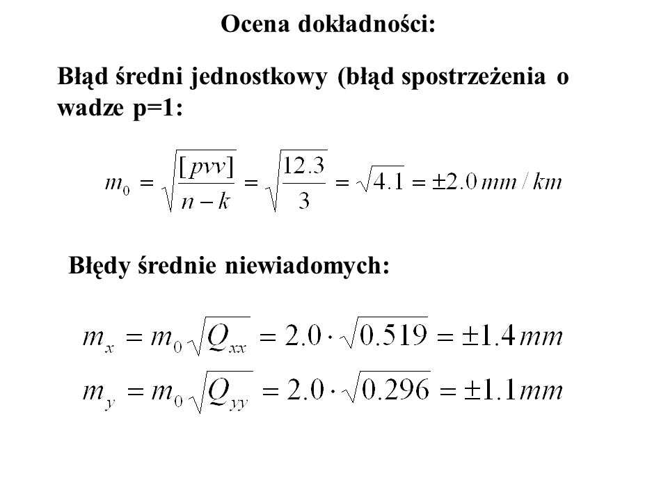 Wyrównanie spostrzeżeń i kontrola generalna: L + v 1.2.003 2.5.997 3.3.996 4.5.999 5.2.001 f(x,y) 1.(R 1 - x) 2.003 2.(x - R 2 ) 5.997 3.(x – y) 3.996 4.(R 1 - y) 5.999 5.(y - R 2 ) 2.001