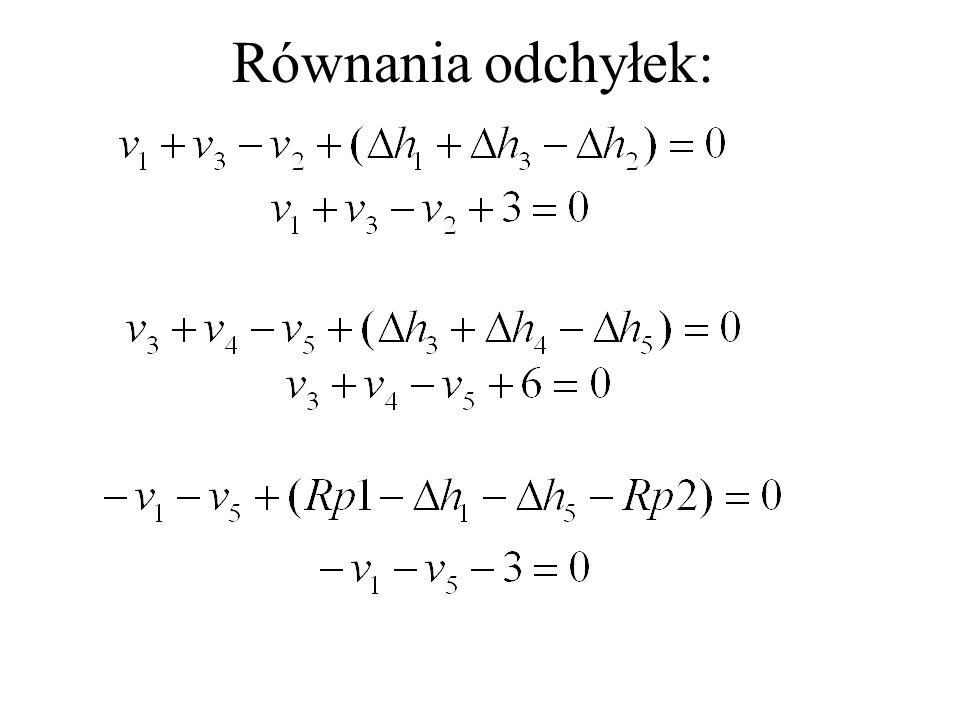 Przykład: Rp1 Rp2 h 5 h 1 h 2 h 3 h 4 210.000 207.000 h 1 = 1.002 m d 1 = 1.0 km h 2 = 2.002 m d 2 = 1.0 km h 3 = 1.003 m d 3 = 0.5 km h 4 = 1.004 m d