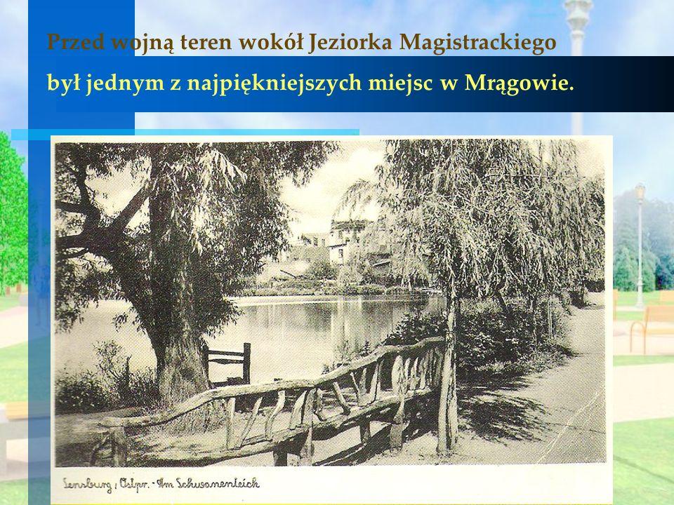 Przed wojną teren wokół Jeziorka Magistrackiego był jednym z najpiękniejszych miejsc w Mrągowie.