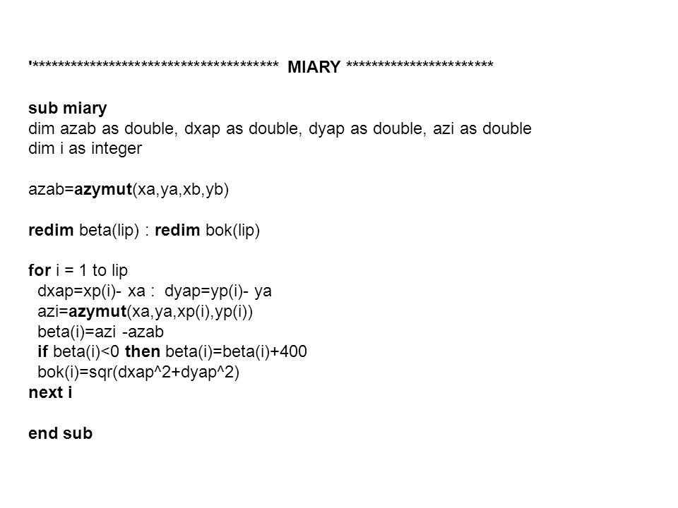'************************************** MIARY *********************** sub miary dim azab as double, dxap as double, dyap as double, azi as double dim
