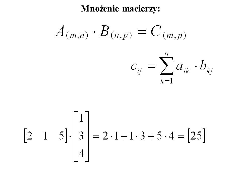 Dodawanie i odejmowanie liczb zespołowych: A + B = Cc ij = a ij + b ij A - B = Cc ij = a ij - b ij