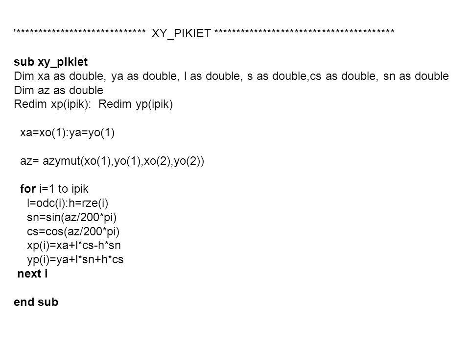 '***************************** XY_PIKIET **************************************** sub xy_pikiet Dim xa as double, ya as double, l as double, s as doub