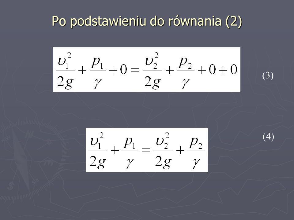 Po podstawieniu do równania (2) (3) (4)