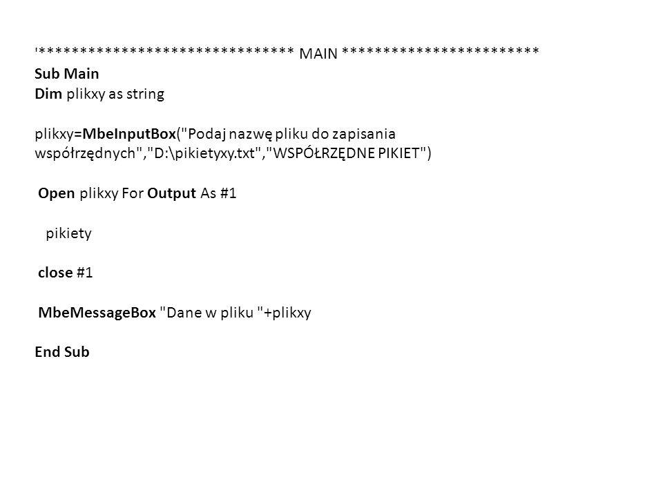 '******************************* MAIN ************************ Sub Main Dim plikxy as string plikxy=MbeInputBox(