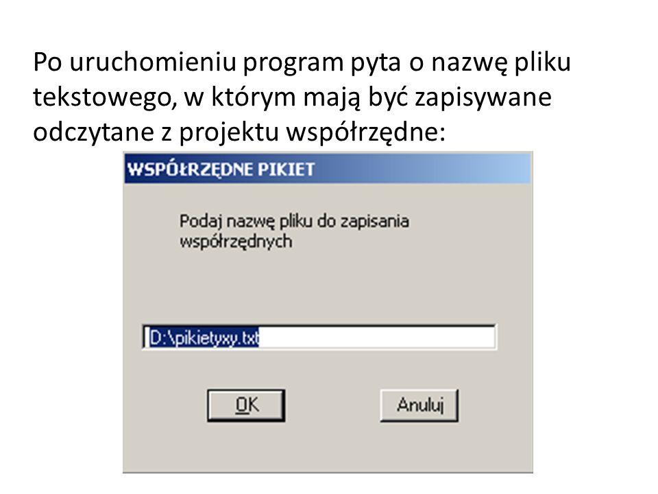 Po uruchomieniu program pyta o nazwę pliku tekstowego, w którym mają być zapisywane odczytane z projektu współrzędne: