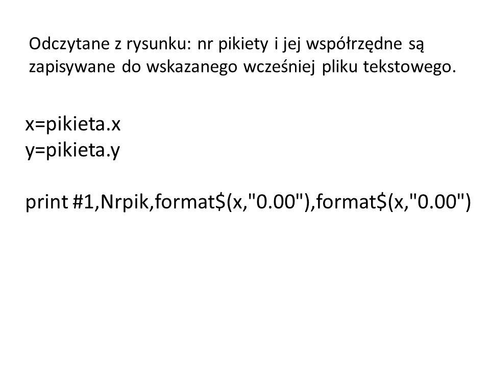 x=pikieta.x y=pikieta.y print #1,Nrpik,format$(x,