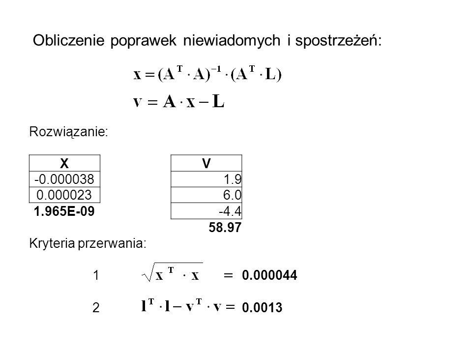 Czwarta iteracja: Równania normalne: XY P202.346194.170 kąt obl.abl 151.08669668.45144.10-1.9 235.73580-249.63504.40-6.0 362.31206-56.52755.174.4 5123