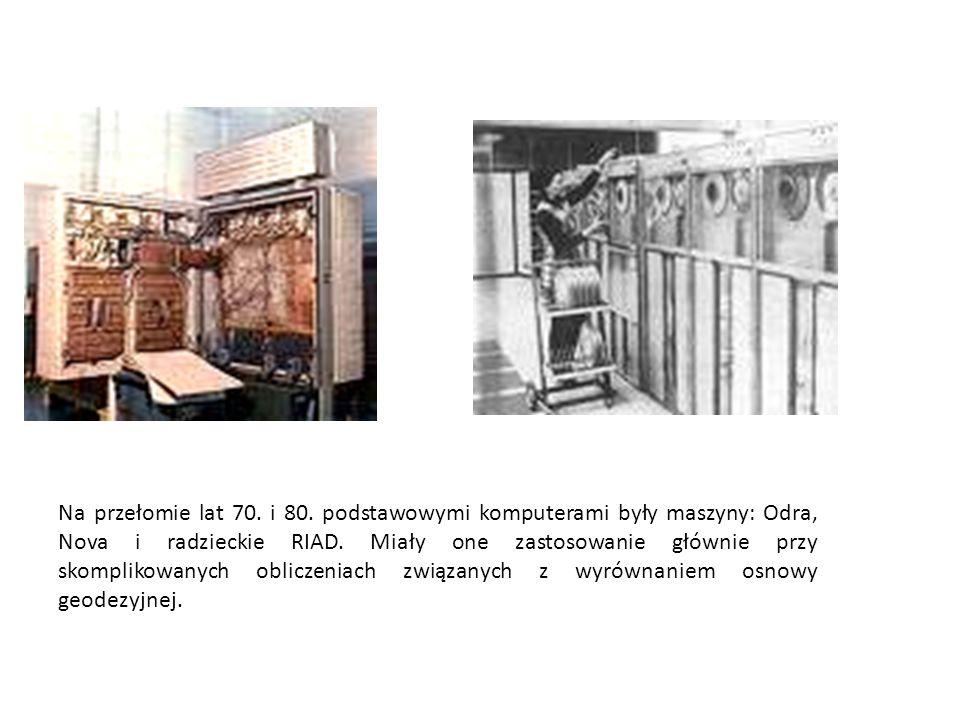 Na przełomie lat 70. i 80. podstawowymi komputerami były maszyny: Odra, Nova i radzieckie RIAD. Miały one zastosowanie głównie przy skomplikowanych ob