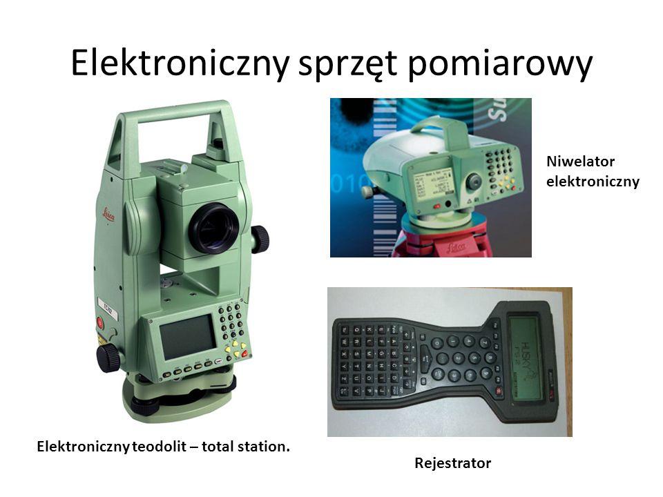 Elektroniczny sprzęt pomiarowy Elektroniczny teodolit – total station. Niwelator elektroniczny Rejestrator