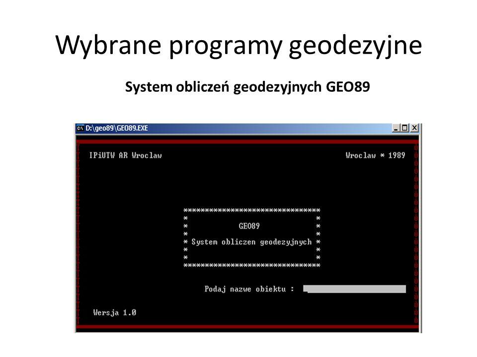 Wybrane programy geodezyjne System obliczeń geodezyjnych GEO89