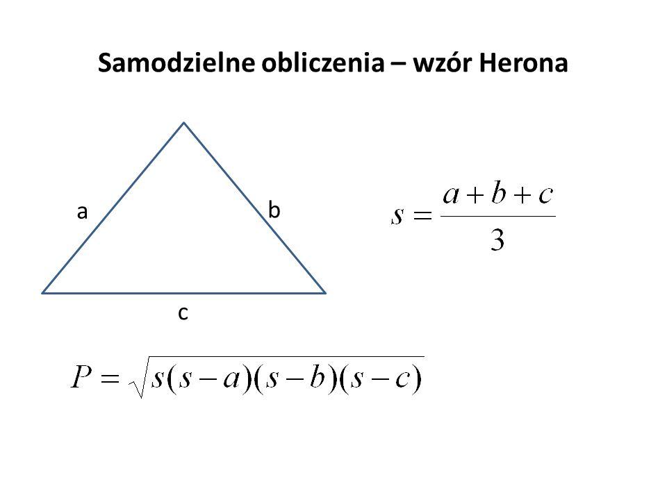 Samodzielne obliczenia – wzór Herona a b c