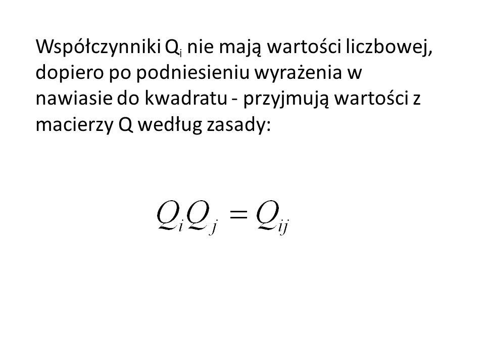 Współczynniki Q i nie mają wartości liczbowej, dopiero po podniesieniu wyrażenia w nawiasie do kwadratu - przyjmują wartości z macierzy Q według zasady: