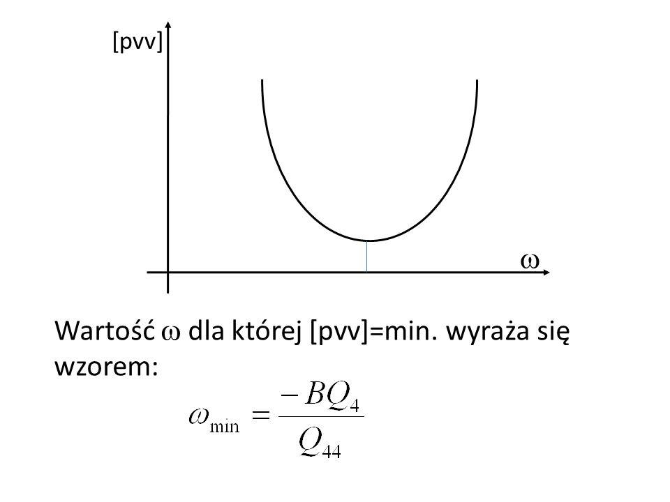 Wartość dla której [pvv]=min. wyraża się wzorem: [pvv]