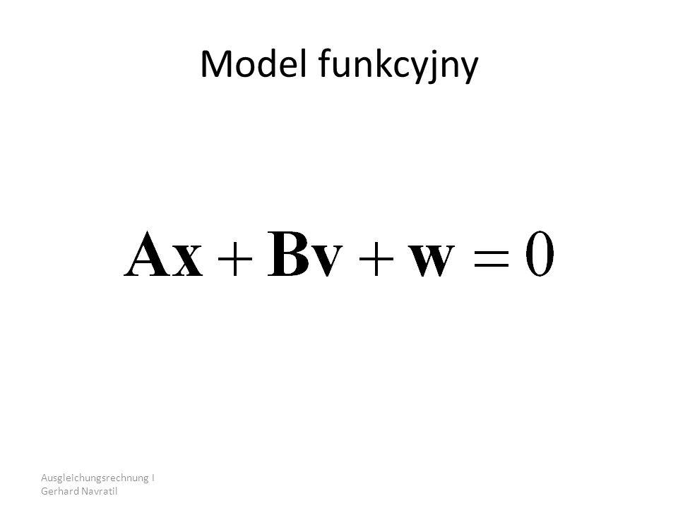 Ausgleichungsrechnung I Gerhard Navratil Model funkcyjny