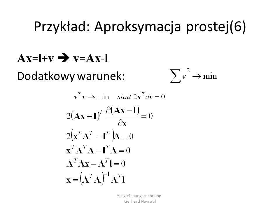Ausgleichungsrechnung I Gerhard Navratil Błędy przypadkowe v Warunek: W zapisie macierzowym Wagi p są odwrotnie proporcjonalne do kwadratu błędu średniego