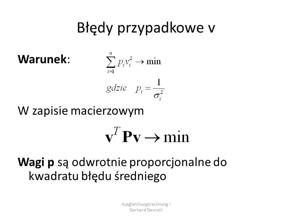 Ausgleichungsrechnung I Gerhard Navratil Przypadki szczególne: 1.W każdym równaniu i występuje tylko jedno spostrzeżenie: Wyrównanie spostrzeżeń pośredniczących 2.W równaniach i występują tylko pomiary, brak jest niewiadomych: Wyrównanie spostrzeżeń zawarunkowanych 3.W równaniach występują zarówno pomiary jak i niewiadome powiązane warunkami: Wyrównanie spostrzeżeń pośrednich z warunkami.