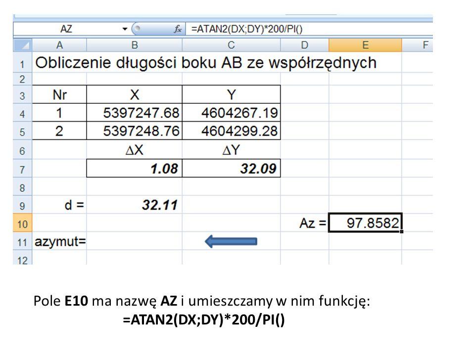 Pole E10 ma nazwę AZ i umieszczamy w nim funkcję: =ATAN2(DX;DY)*200/PI()