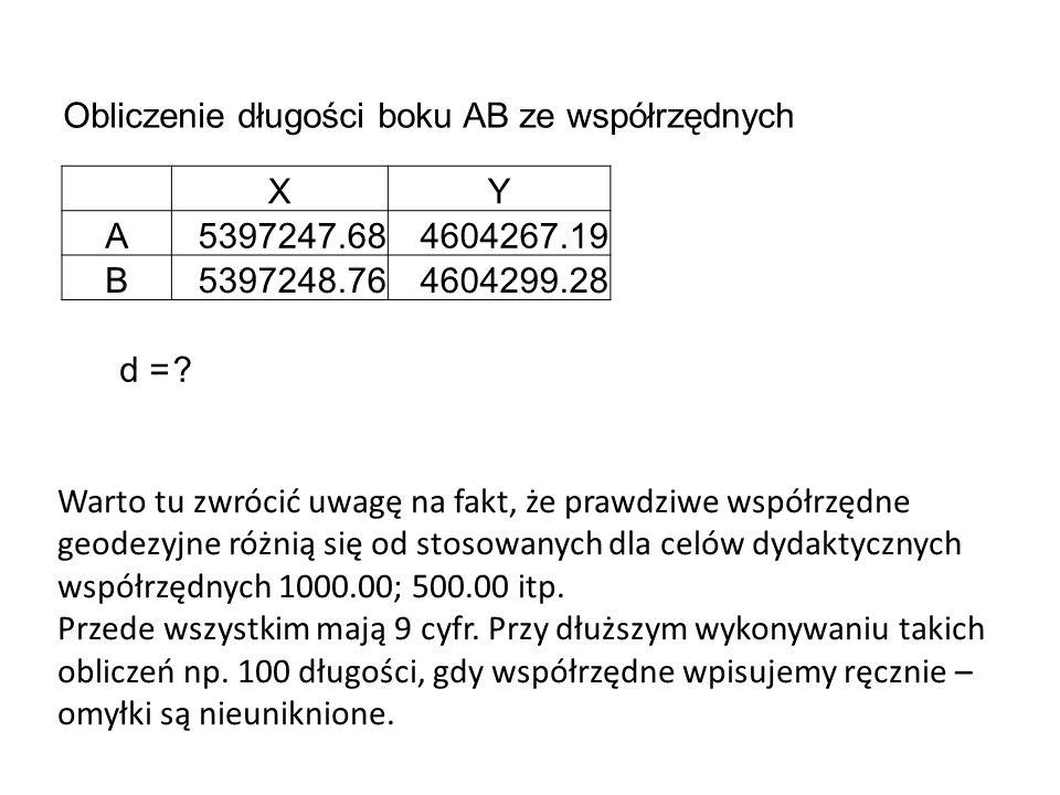 Obliczenie długości boku AB ze współrzędnych XY A5397247.684604267.19 B5397248.764604299.28 d =? Warto tu zwrócić uwagę na fakt, że prawdziwe współrzę
