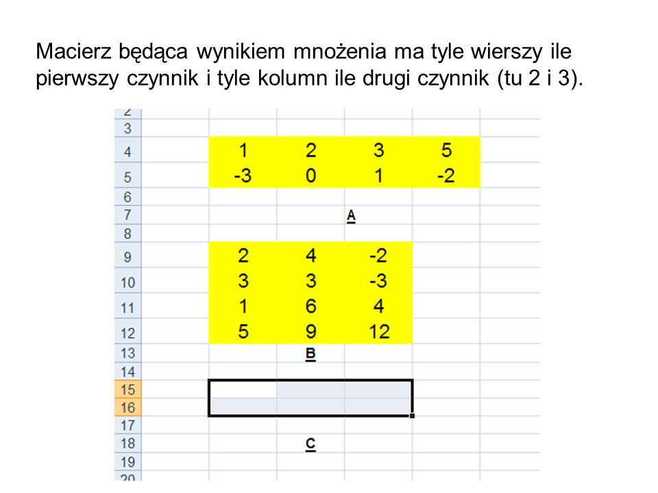 Macierz będąca wynikiem mnożenia ma tyle wierszy ile pierwszy czynnik i tyle kolumn ile drugi czynnik (tu 2 i 3).