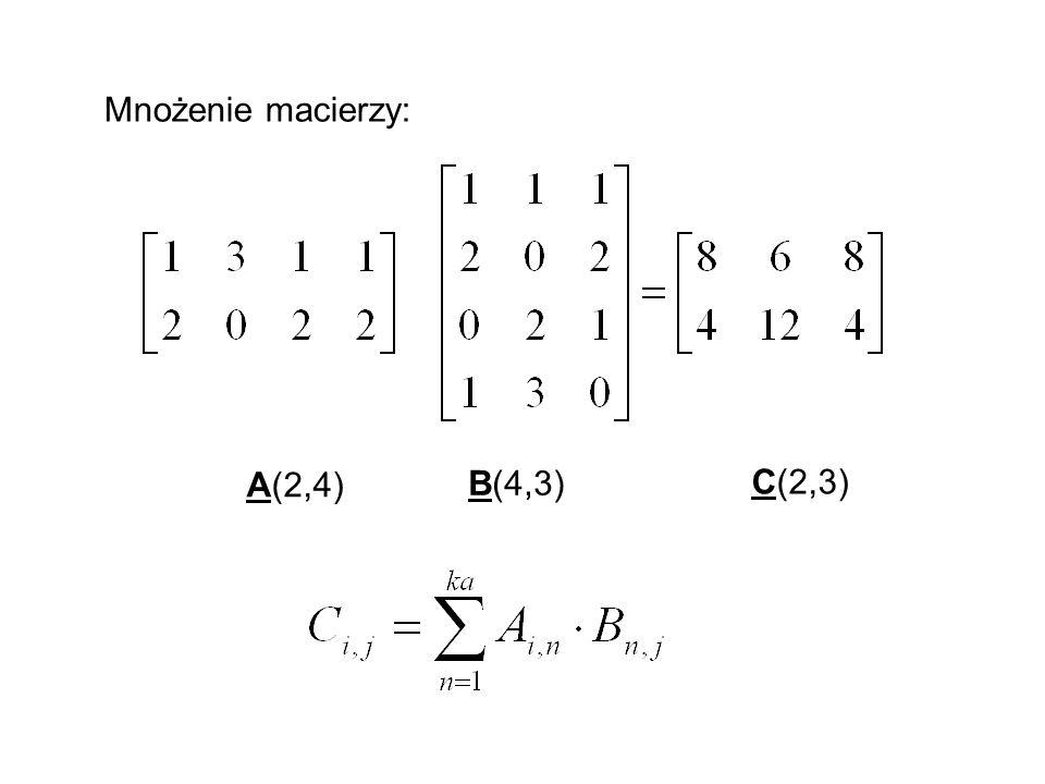 Mnożenie macierzy: A(2,4) B(4,3) C(2,3)