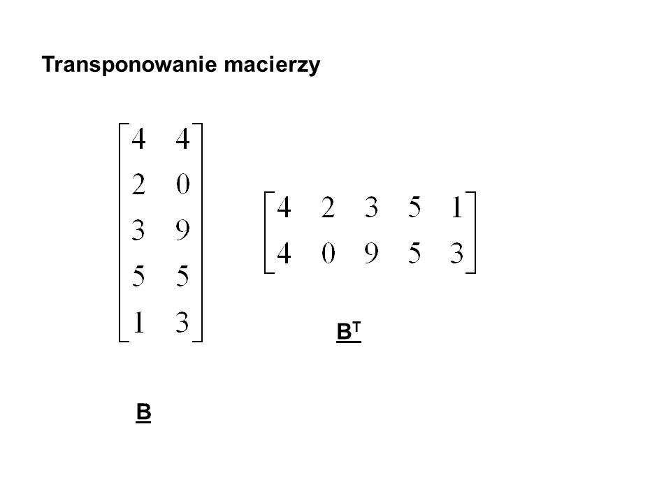 Funkcje arkusza kalkulacyjnego związane z działaniami na macierzach Mnożenie macierzy: MACIERZ.ILOCZYN Odwrotność macierzy: MACIERZ.ODW Transponowanie macierzy: TRANSPONUJ