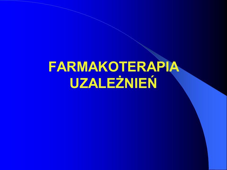 FARMAKOTERAPIA UZALEŻNIEŃ